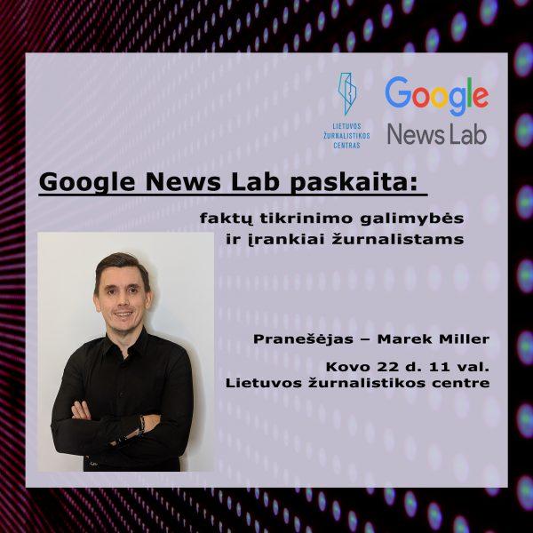 Google News Lab paskaita: faktų tikrinimo galimybės ir įrankiai